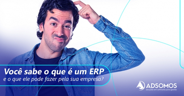 O que é um ERP e o que ele pode fazer pela sua empresa?